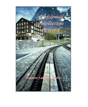 Confidential Recollections Revealed – Gustave Lambert-Brahy