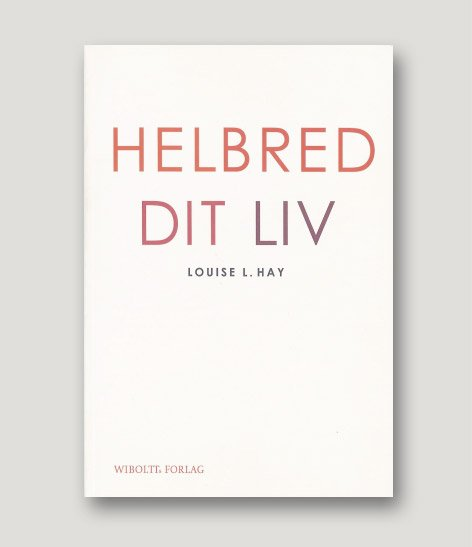 louise hay helbred dit liv